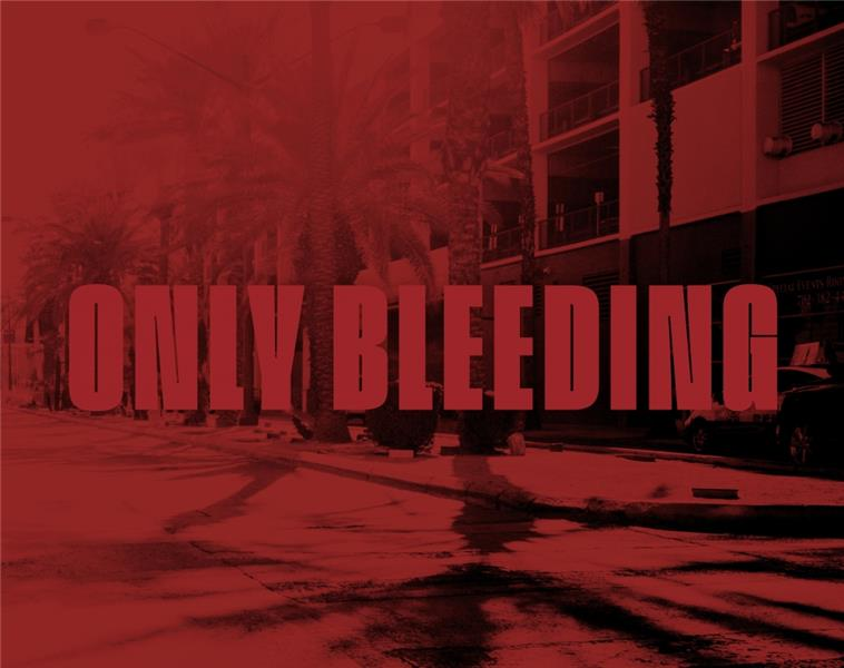 ONLY BLEEDING - LOIN DE LAS VEGAS